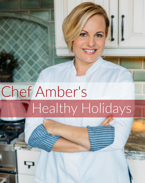 Chef Amber's Healthy Holidays