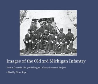 Images of the Old 3rd Michigan Infantry