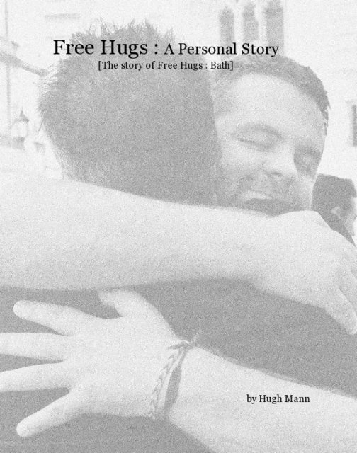 Free Hugs : A Personal Story