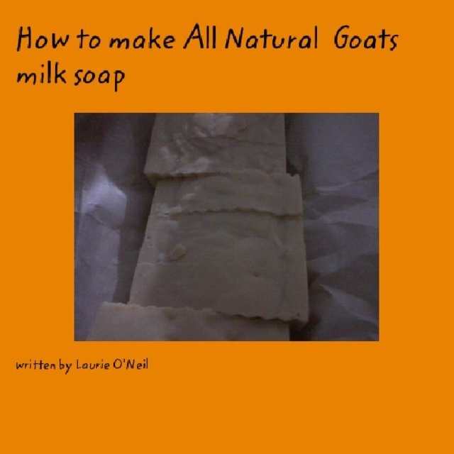 How to make All Natural  Goats milk soap