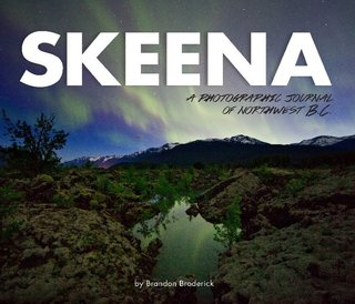 SKEENA: A Photographic Journal of Northwest B.C.