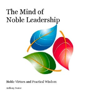 The Mind of Noble Leadership