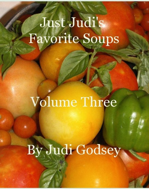 Just Judi's Favorite Soups Volume Three By Judi Godsey