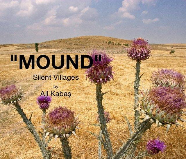 """""""MOUND"""" Silent Villages"""
