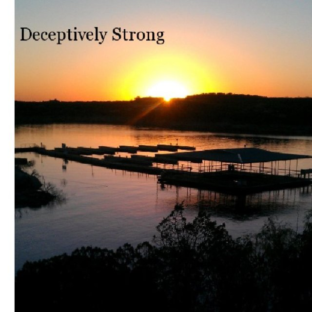 Deceptively Strong