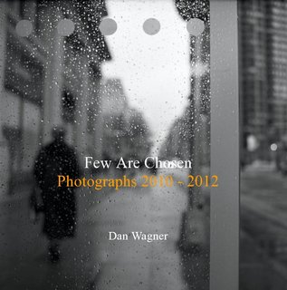 Few Are Chosen Photographs 2010 - 2012 Dan Wagner