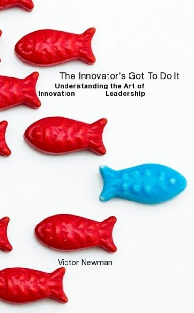 The Innovator's Got To Do It