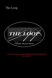 The Loop A short story about teenage friendships and the challenge that goes with it.