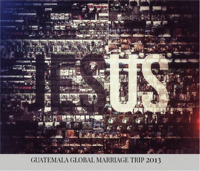 Guatemala Global Marriage Trip 2013