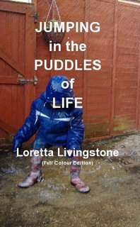 JUMPING in the PUDDLES of LIFE Loretta Livingstone (Full Colour Edition)
