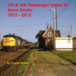 CN & VIA Passenger trains in Nova Scotia 1972 - 2012