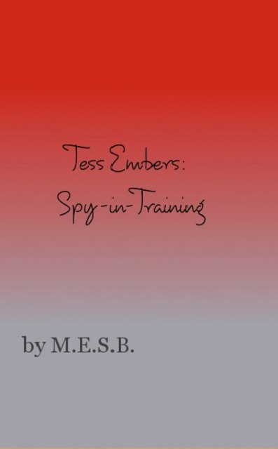 Tess Embers: Spy-in-Training