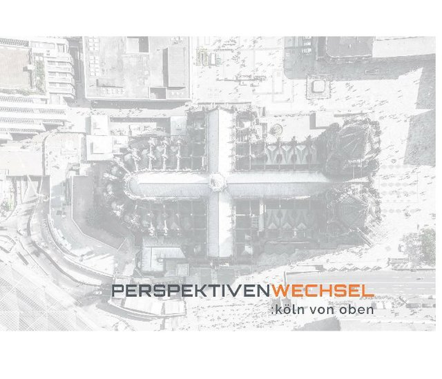 Perspektivenwechsel | Köln von oben