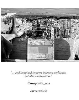 """... and imagined imagery imbuing ambiance,  but also amorousness.""   Composite_ons"
