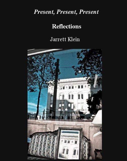 Present, Present, Present Reflections