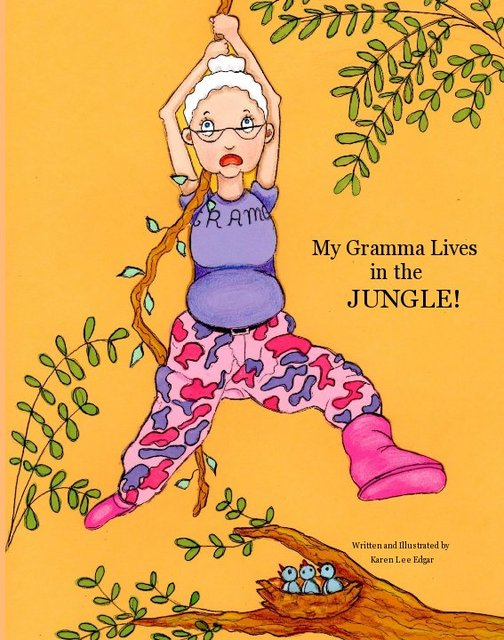 my gramma lives in the jungle! written and illustrated by karen lee edgar