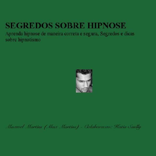 SEGREDOS SOBRE HIPNOSE Aprenda hipnose de maneira correta e segura, Segredos e dicas sobre hipnotismo