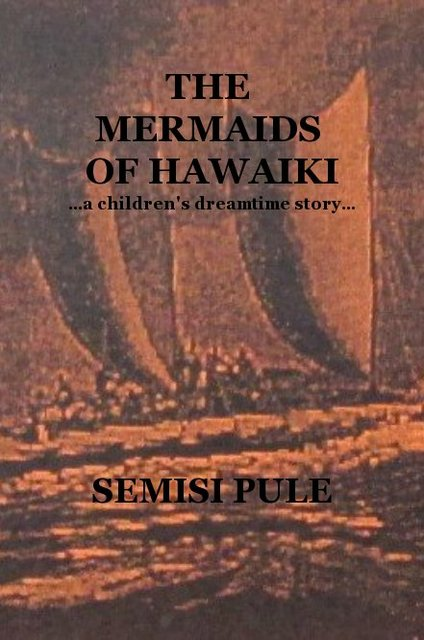 THE MERMAIDS OF HAWAIKI ...a children's dreamtime story...