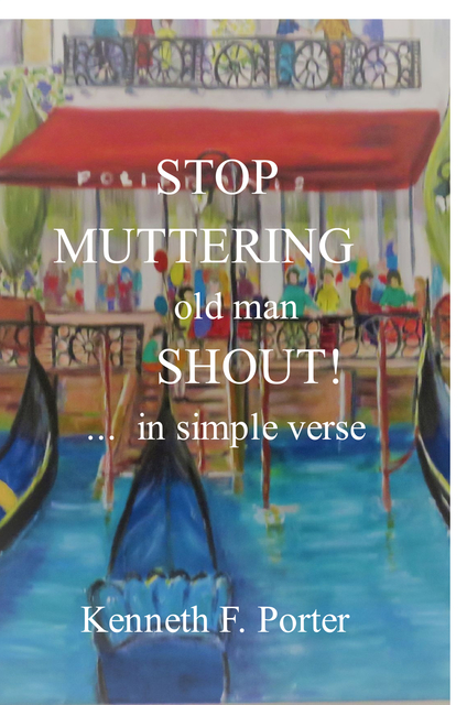 Stop Muttering old man  Shout! ... in simple verse
