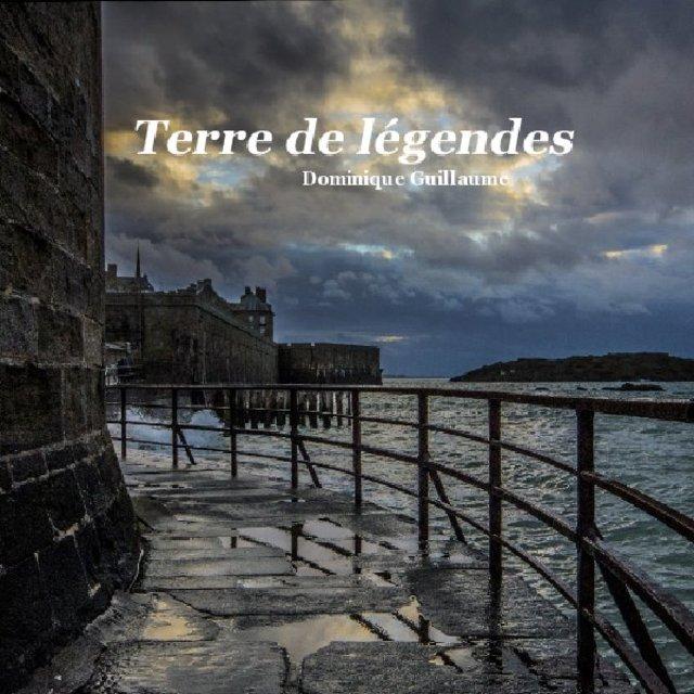Terre de légendes Dominique Guillaume