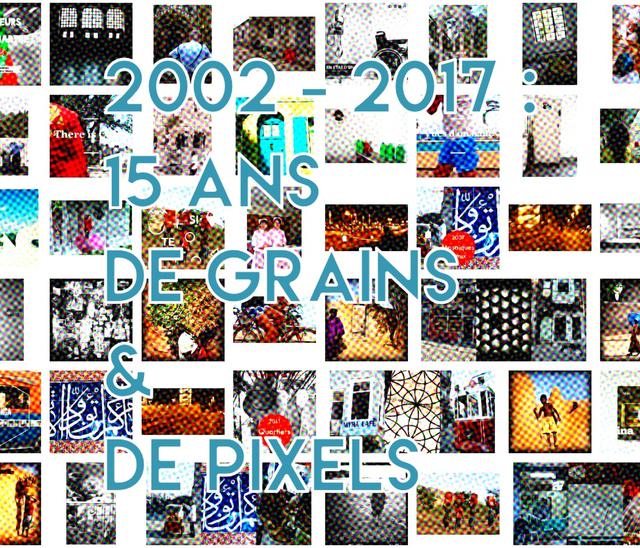 2002 - 2017 : 15 ans De Grains & De Pixels