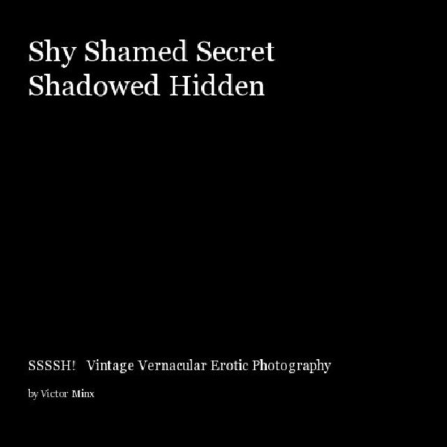 Shy Shamed Secret Shadowed Hidden