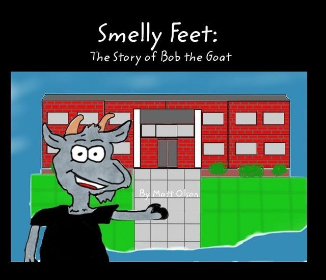 Smelly Feet: The Story of Bob the Goat By Matt Olson