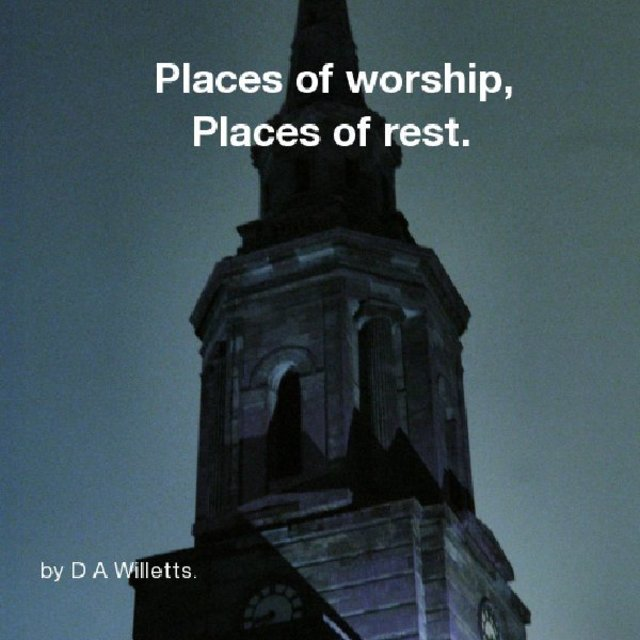 Places of worship, Places of rest.
