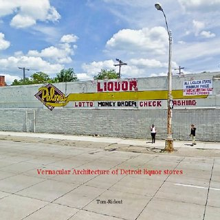 Vernacular Architecture of Detroit liquor stores