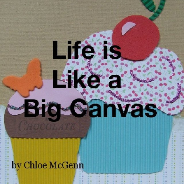 Life is Like a Big Canvas