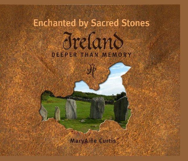 Enchanted by Sacred Stones ~ Ireland