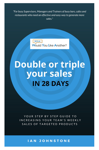 Would You Like Another - Double or triple your sales in 28 days