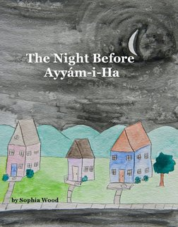 The Night Before Ayyám-i-Ha