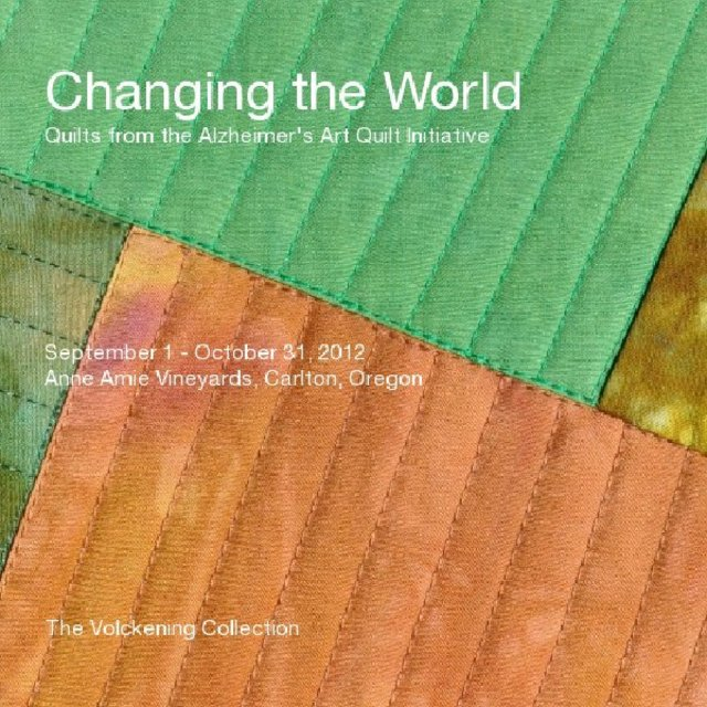 Changing the World: Quilts from the Alzheimer&#x27;s Art Quilt Initiative