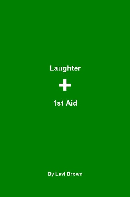 Laughter + 1st Aid