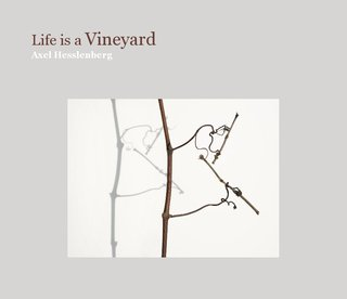 Life is a Vineyard Axel Hesslenberg