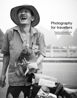 Photography for travellers Practical philosophies for photographic journeys
