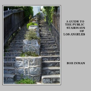 A GUIDE TO THE PUBLIC STAIRWAYS OF LOS ANGELES BOB INMAN