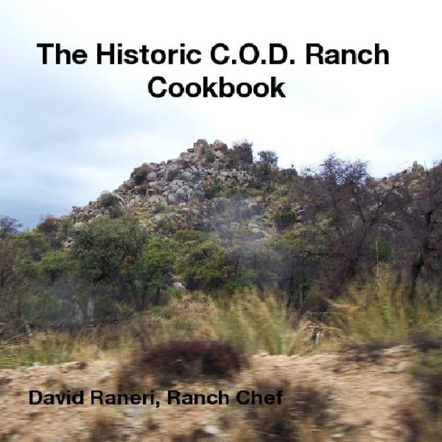 The Historic C.O.D. Ranch Cookbook