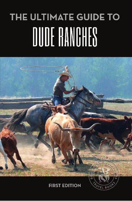 The Ultimate Guide to Dude Ranches