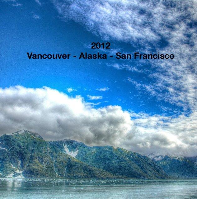 2012 - Vancouver - Alaska - San Francisco