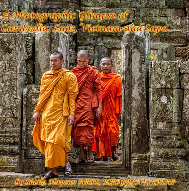 A Photographic Glimpse of Cambodia, Laos, Vietnam & Sapa