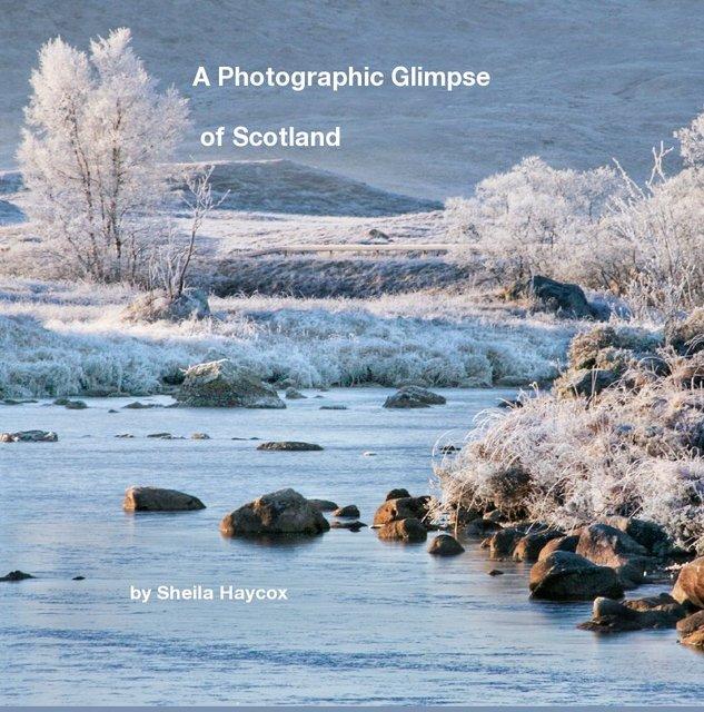 A Photographic Glimpse of Scotland