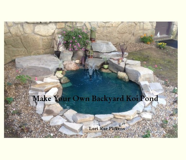 Make your own backyard koi pond blurb books for Build your own garden pond