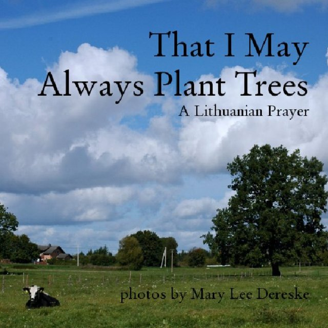 That I May Always Plant Trees