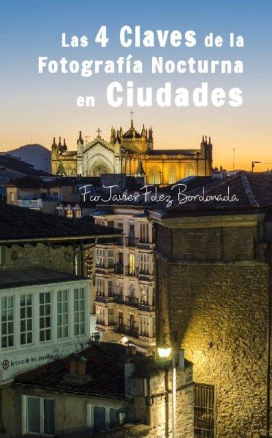 Las 4 Claves de la Fotografía Nocturna en Ciudades