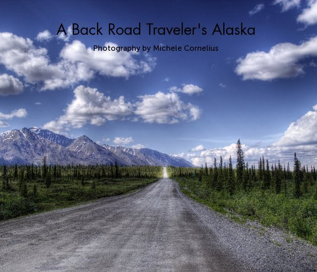 A Back Road Traveler's Alaska