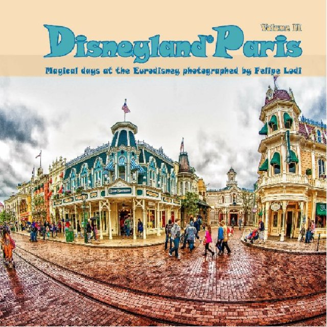 Disneyland® Paris | Volume II