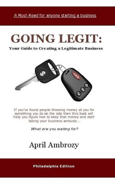 GOING LEGIT: Your Guide to Creating a Legitimate Business