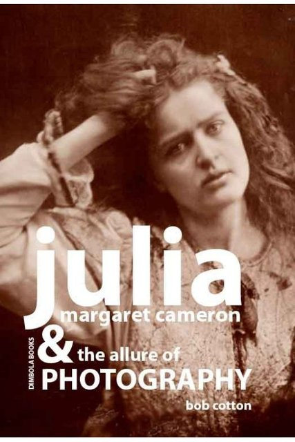 Julia Margaret Cameron and The Allure of Photography